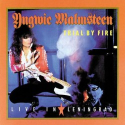 Yngwie Malmsteen-Trial by Fire - Live In Leningrad