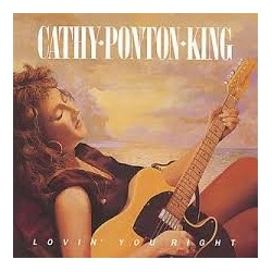 Cathy Ponton King-Lovin' You Right