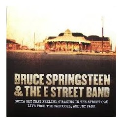 "Bruce Springsteen-Gotta Get That Feeling//Racing In The Street ('78) Live From The Carousel, Asbury Park (10"")"