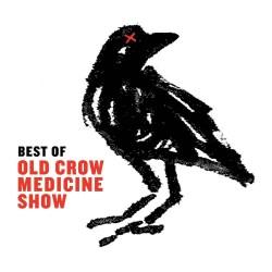 Old Crow Medicine Show-Best of Old Crow Medicine Show
