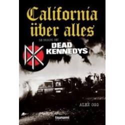 Alex Ogg-California Uber Alles (Le Origini Dei Dead Kennedys)