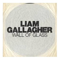 Liam Gallagher-Wall Of Glass