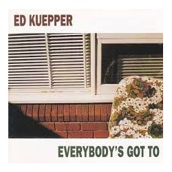 Ed Kuepper-Everybody's Got To
