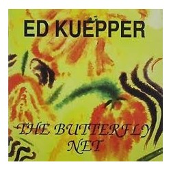 Ed Kuepper-Butterfly Net