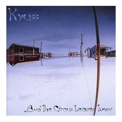 Kyuss-And The Circus Leaves Town