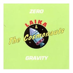 Laika & The Cosmonauts-Zero Gravity