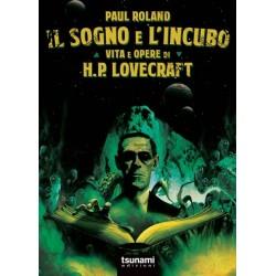 Paul Roland-Il Sogno E L'Incubo (Vita e Opere Di H.P. Lovecraft)