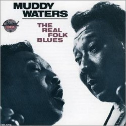 Muddy Waters-REal Folk Blues