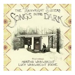 Wainwright Sisters-Songs In The Dark