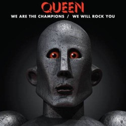 Queen-We Are The Champions / We Will Rock You
