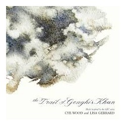 Cye Wood And Lisa Gerrard-O.S.T. Trail Of Genghis Khan