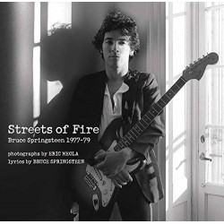 Bruce Springsteen-Streets Of Fire. Bruce Springsteen In Photographs And Lyrics 1977-1979 (Eric Meola)