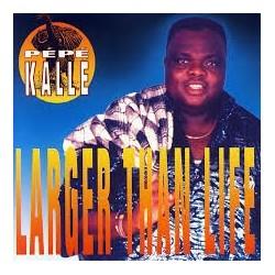 Pepe Kallè-Larger Than Life