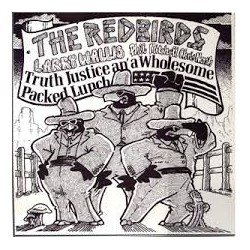 Redbirds (Larry Wallis, Phil Mitchell & Chris North)-Truth, Justice And A Wholesome Packed Lunch