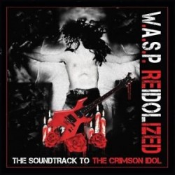 WASP(W.A.S.P.)-ReIdolized (Soundtrack To The Crimson Idol)