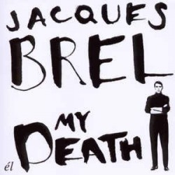 Jacques Brel-My Death