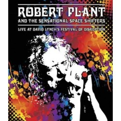 Robert Plant And The Sensational Space Shifter-Live At David Lynch's Festival Of Disruption