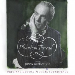 Jonny Greenwood-O.S.T. Phantom Thread