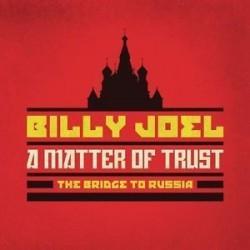 Billy Joel-A Matter Of Trust. The Bridge To Russia