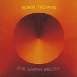 Robin Trower-For Earth Below