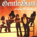 Gentle Giant-Playing The Cleveland