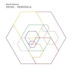 Ryuichi Sakamoto-Async - Remodels