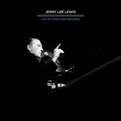 Jerry Lee Lewis-Live At Third Man Records