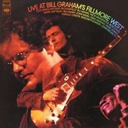 Mike Bloomfield-Live At Bill Graham's Fillmore West