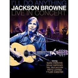 Jackson Browne-I'll Do Anything (Live In Concert)