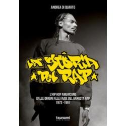 Andrea Di Quarto-La Storia Del Rap (L'Hip-Hop Americano Dalle Origini Alle Faide Del Gangsta Rap 1973-1997)