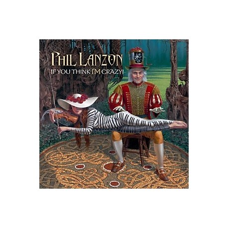 Phil Lanzon-If You Think I'm Crazy!