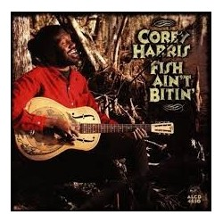 Corey Harris-Fish Ain't Bitin'
