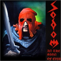 Sodom-In The Sign Of Evil/Obsessed By Cruelty