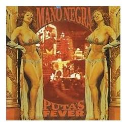 Mano Negra-Puta's Fever