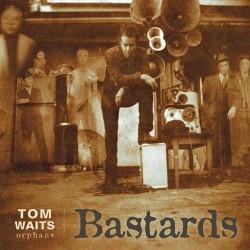 Tom Waits-Bastards (Orphans)