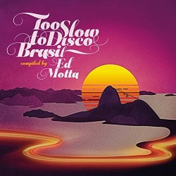 Ed Motta-Too Slow To Disco Brasil