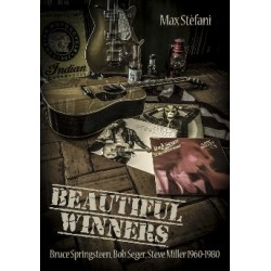 Max Stefani-Beautiful Winners (Bruce Springsteen, Bob Seger, Steve Miller 1960-1980)