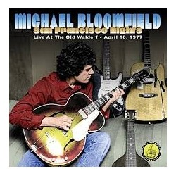 Michael Bloomfield-San Francisco Nights (Live At The Old Waldorf April 18, 1977)