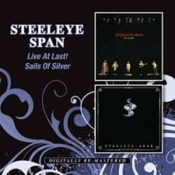 Steeleye Span-Live At Last! / Sails Of Silver