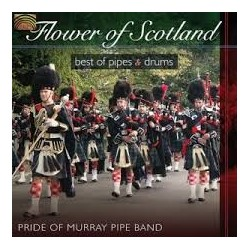 Pride Of Murray Pipe Band-Flower Of Scotland (Best Of Pipes & Drums)