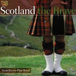 Stonehaven Pipe Band-Scotland The Brave