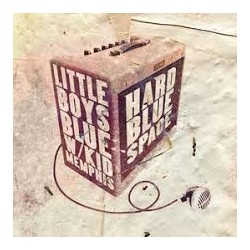 Little Boys Blue feat. Kid Memphis-Hard Blue Space