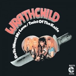 Wrathchild-DoYa Want My Love/Twist Of The Knife