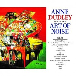 Anne Dudley-Anne Dudley Plays The Art Of Noise