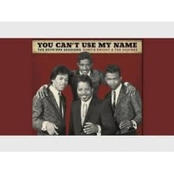 Curtis Knight & The Squires-You Can't Use My Name