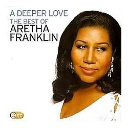 Aretha Franklin-A Deeper Love (The Best Of Aretha Franklin)