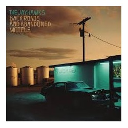 Jayhawks-Back Roads And Abandoned Motels