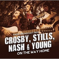 Crosby, Stills, Nash & Young-On The Way Home (Radio Broadcast 1969)