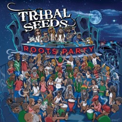 Tribal Seeds-Roots Party