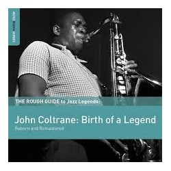 John Coltrane-Birth Of A legend